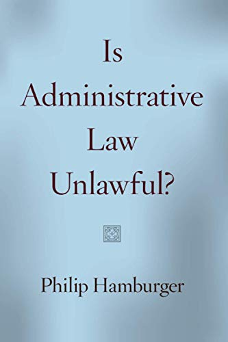 9780226324630: Is Administrative Law Unlawful?