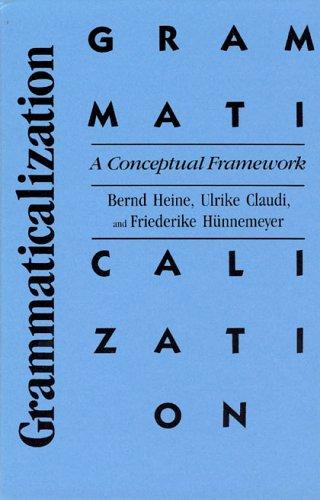 9780226325156: Grammaticalization: A Conceptual Framework