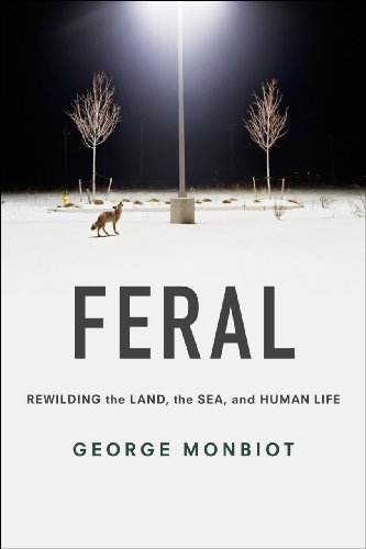 9780226325279: Feral: Rewilding the Land, the Sea, and Human Life