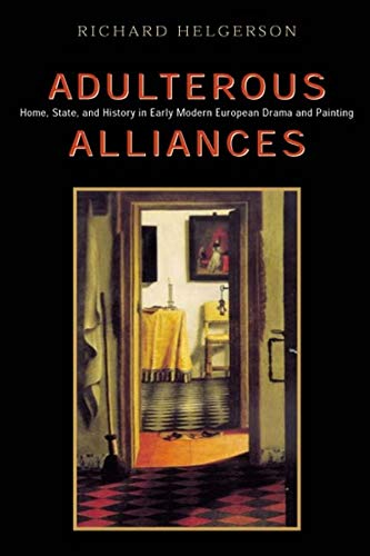 9780226326269: Adulterous Alliances: Home, State, and History in Early Modern European Drama and Painting