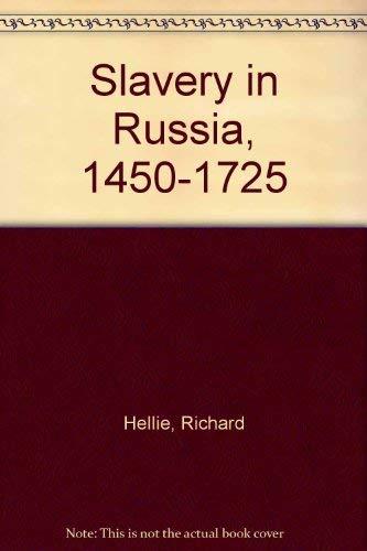 Slavery in Russia, 1450-1725: Hellie, Richard