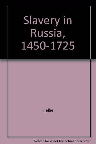 Slavery in Russia, 1450-1725: Richard Hellie