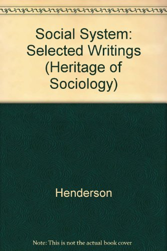 Social System: Selected Writings (Heritage of Sociology): Henderson, Lawrence Joseph