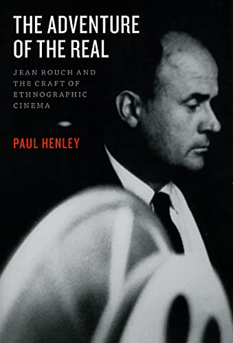 9780226327143: The Adventure of the Real: Jean Rouch and the Craft of Ethnographic Cinema
