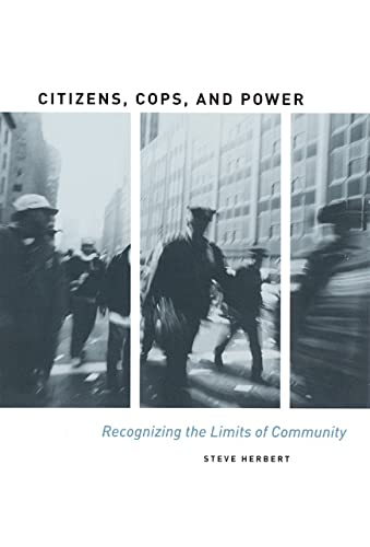 9780226327303: Citizens, Cops, and Power: Recognizing the Limits of Community