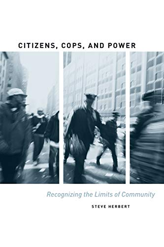 9780226327310: Citizens, Cops, and Power: Recognizing the Limits of Community