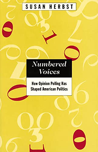 9780226327426: Numbered Voices: How Opinion Polling Has Shaped American Politics (American Politics and Political Economy Series)