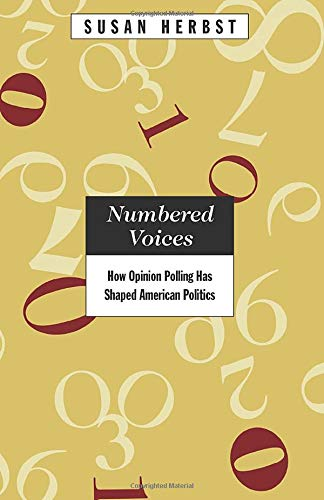 9780226327433: Numbered Voices: How Opinion Polling Has Shaped American Politics (American Politics and Political Economy Series)