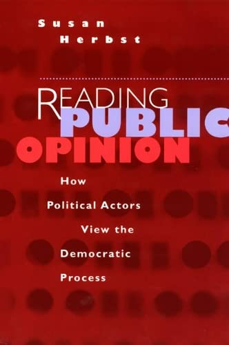 9780226327464: Reading Public Opinion: How Political Actors View the Democratic Process (Studies in Communication, Media, and Public Opinion)
