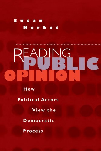 9780226327471: Reading Public Opinion: How Political Actors View the Democratic Process (Studies in Communication, Media, and Public Opinion)