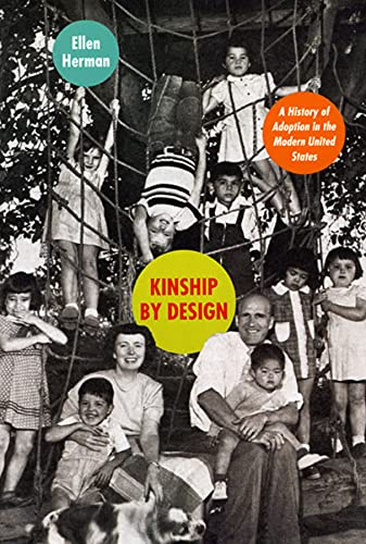 9780226327594: Kinship by Design: A History of Adoption in the Modern United States