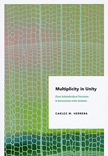 9780226327938: Multiplicity in Unity: Plant Subindividual Variation and Interactions with Animals (Interspecific Interactions)