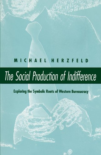 9780226329086: The Social Production of Indifference: Exploring the Symbolic Roots of Western Bureaucracy