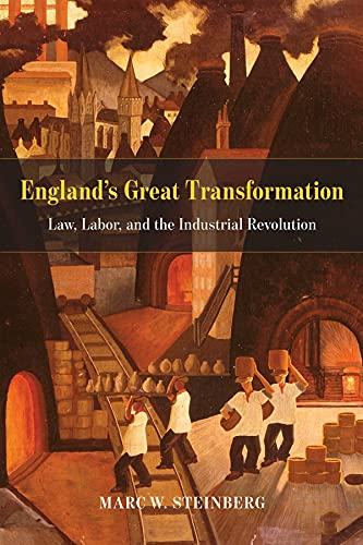 9780226329819: England's Great Transformation: Law, Labor, and the Industrial Revolution