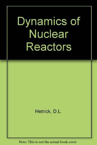 9780226331669: Dynamics of Nuclear Reactors
