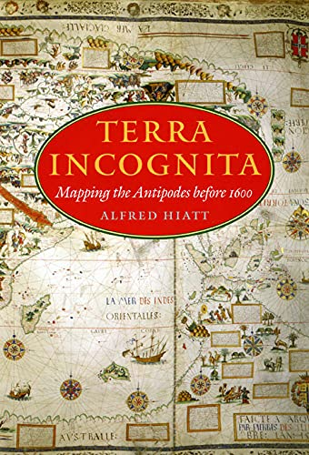 9780226333038: Terra Incognita: Mapping the Antipodes before 1600