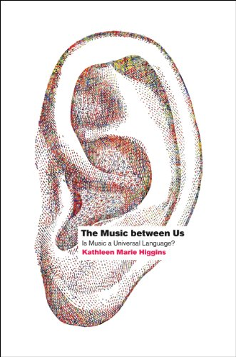 The Music between Us: Is Music a Universal Language?: Higgins, Kathleen Marie