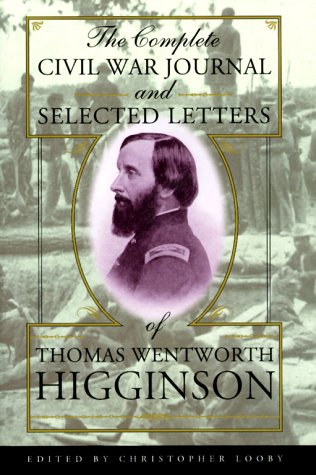 9780226333304: The Complete Civil War Journal and Selected Letters of Thomas Wentworth Higginson