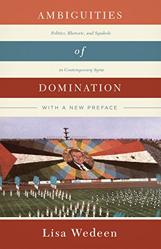 9780226333373: Ambiguities of Domination: Politics, Rhetoric, and Symbols in Contemporary Syria