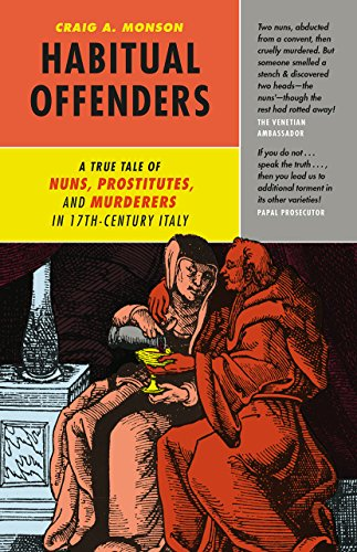 9780226335339: Habitual Offenders: A True Tale of Nuns, Prostitutes, and Murderers in Seventeenth-Century Italy