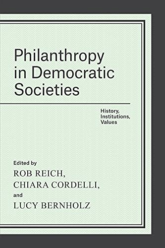 9780226335506: Philanthropy in Democratic Societies: History, Institutions, Values