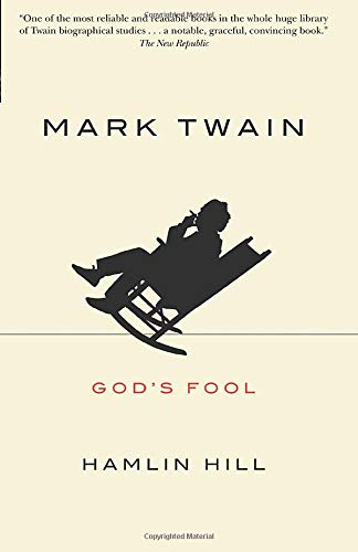 Mark Twain: God's Fool (0226336476) by Hamlin Hill