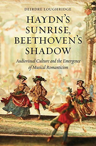 Haydn's Sunrise, Beethoven's Shadow: Audiovisual Culture and the Emergence of Musical ...