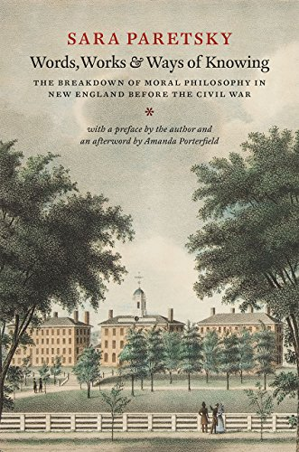 9780226337746: Words, Works, and Ways of Knowing: The Breakdown of Moral Philosophy in New England before the Civil War