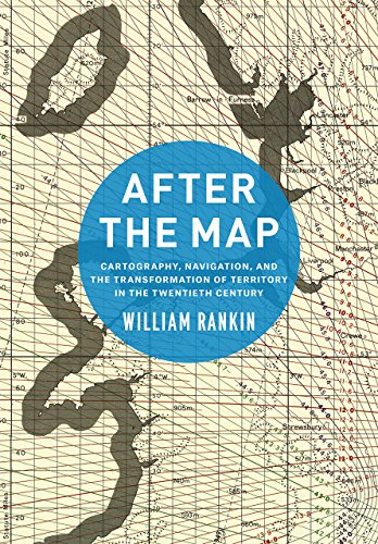 9780226339368: After the Map: Cartography, Navigation, and the Transformation of Territory in the Twentieth Century