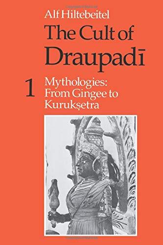 9780226340463: The Cult of Draupadi, Volume 1: Mythologies: From Gingee to Kuruksetra