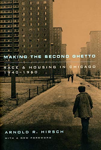 9780226342443: Making the Second Ghetto: Race and Housing in Chicago 1940-1960 (Historical Studies of Urban America)