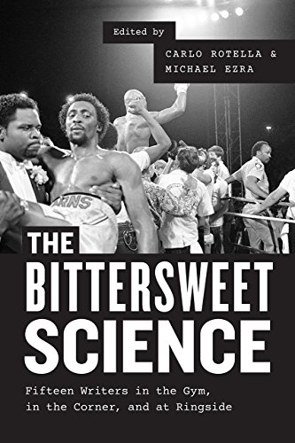 9780226346205: The Bittersweet Science: Fifteen Writers in the Gym, in the Corner, and at Ringside