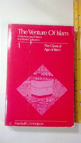 9780226346786: The Venture of Islam, Volume 1: The Classical Age of Islam (His The venture of Islam ; v. 1)