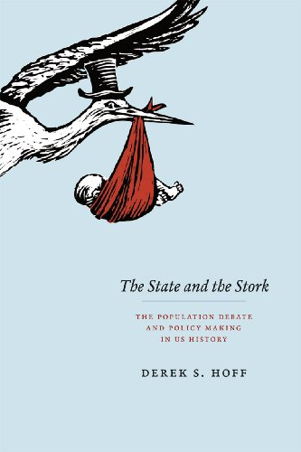 The State and the Stork: The Population Debate and Policy Making in US History (Hardback): Derek S....