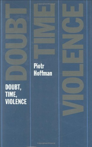 9780226347912: Doubt, Time, Violence