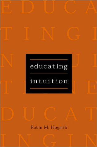 9780226348605: Educating Intuition