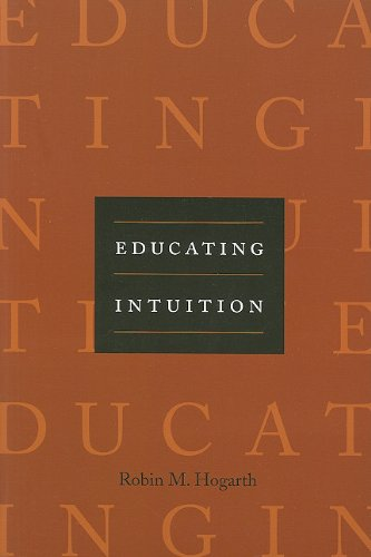 9780226348629: Educating Intuition