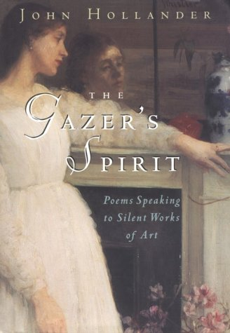 9780226349497: The Gazer's Spirit: Poems Speaking to Silent Works of Art