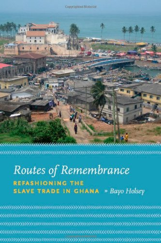 9780226349756: Routes of Remembrance: Refashioning the Slave Trade in Ghana