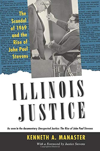 9780226350103: Illinois Justice: The Scandal of 1969 and the Rise of John Paul Stevens