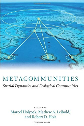 9780226350646: Metacommunities: Spatial Dynamics and Ecological Communities