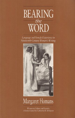9780226351063: Bearing the Word: Language and Female Experience in Nineteenth-Century Women's Writing (Women in Culture and Society)