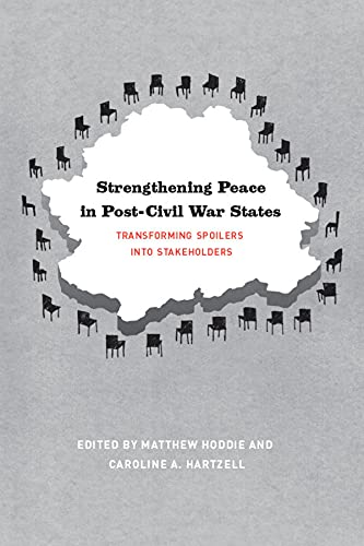9780226351247: Strengthening Peace in Post-Civil War States: Transforming Spoilers into Stakeholders