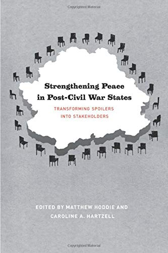 9780226351254: Strengthening Peace in Post-Civil War States: Transforming Spoilers into Stakeholders