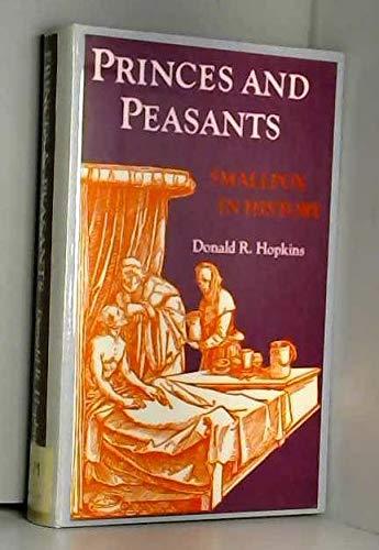 Princes and Peasants : Smallpox in History: Hopkins, Donald R.
