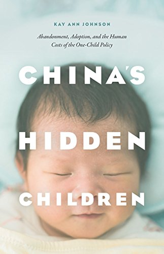 9780226352510: China's Hidden Children: Abandonment, Adoption, and the Human Costs of the One-Child Policy