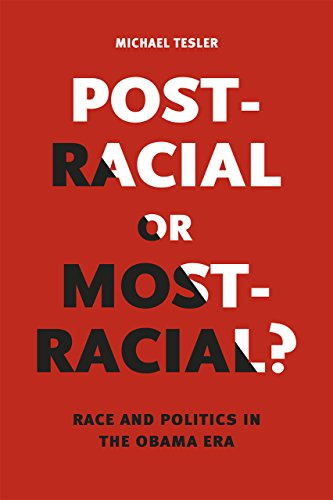 9780226353012: Post-Racial or Most-Racial?: Race and Politics in the Obama Era (Chicago Studies in American Politics)