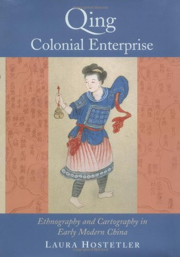 9780226354200: Qing Colonial Enterprise: Ethnography and Cartography in Early Modern China