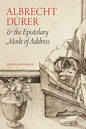 9780226354750: Albrecht Dürer and the Epistolary Mode of Address