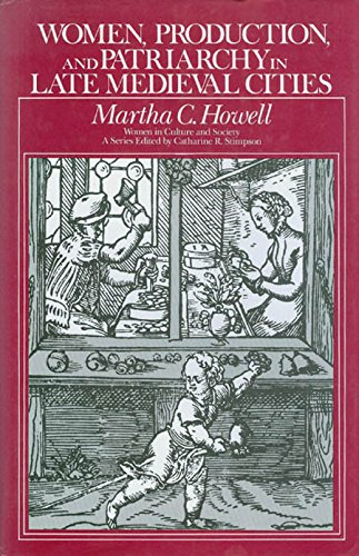 9780226355030: Women, Production, and Patriarchy in Late Medieval Cities (Women in Culture & Society)